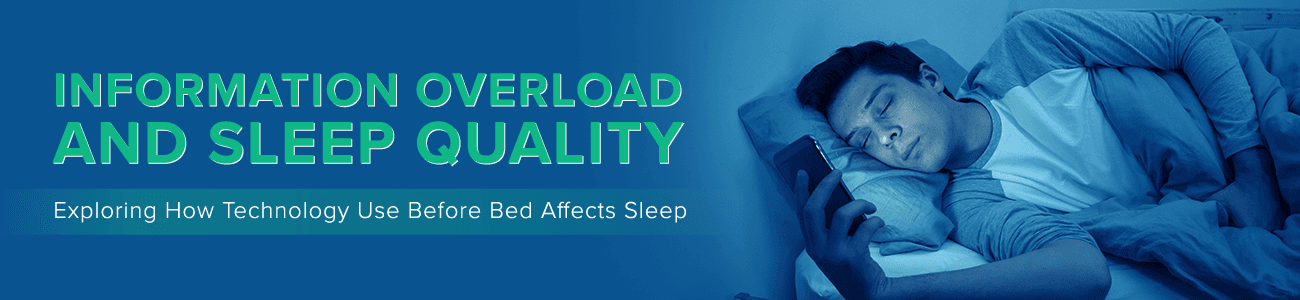 Information Overload and Sleep Quality