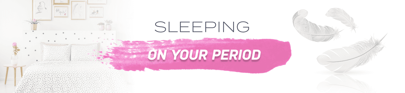 Sleeping on Your Period Header